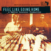 Feel Like Going Home - A Film By Martin Scorsese Songs