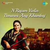 N Rajam (violin) - Benares Ang Khambaj Songs