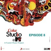 Coke Studio @ MTV India Ep 8 Songs