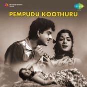 Pempudu Koothuru Songs
