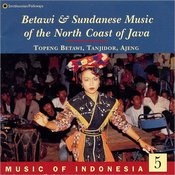 Music Of Indonesia Vol. 5: Betawi And Sundanese Music Of Java Songs