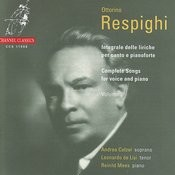 Resphighi: Complete Songs For Voice and Piano, Volume 2 Songs