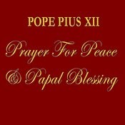 Prayer for Peace & Papal Blessing Songs
