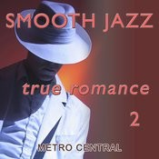 Smooth Jazz True Romance 2 Songs