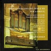 Twentieth Century Catalan Organ Music Songs