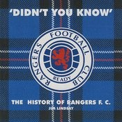 'Didn't You Know' - The History Of Rangers F.C. Songs