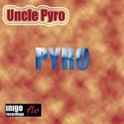 Uncle Pyro Songs