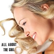 All About The Girl Songs