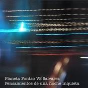 Pensamientos De Una Noche Inquieta(Planeta Fontso Vs. Salvarez) Songs