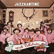 Jazzkantine spielt Volkslieder Songs