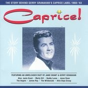 Caprice! The Story Behind Gerry Granahan's Caprice Label 1960 - 1963 Songs
