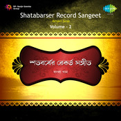 Shatabarser Record Sangeet Vol 2 Songs