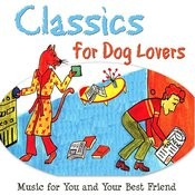 Classics For Dog Lovers Songs