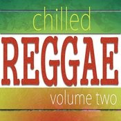 Chilled Reggae Vol 2 Songs