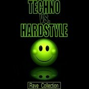 Techno Vs Hardstyle - Rave Collection Songs
