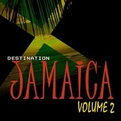 Destination Jamaica Vol 2 Songs