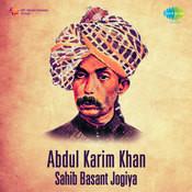 Abdul Karim Khan Sahib - Basant Jogiya Songs