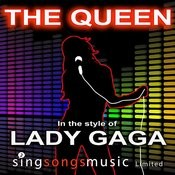 The Queen (In The Style Of Lady Gaga) Songs