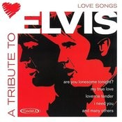 A Tribute To Elvis' Love Songs - Elvis Presley Songs