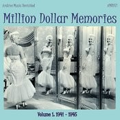 Million Dollar Memories Volume 1 (1941-1945) Songs