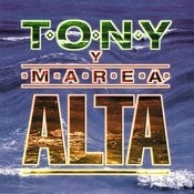 Tony Y Marea Alta Songs