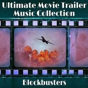 The Ultimate Movie Trailer Music Collection - Blockbusters Songs