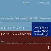 The Complete 1959 Stereo Kind Of Blue Sessions: The Complete Columbia Recordings Of Miles Davis With John Coltrane, Disc 5 Songs