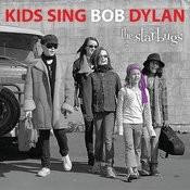 Kids Sing Bob Dylan - The Bard, For Children By Children Songs