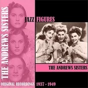 Jazz Figures / The Andrews Sisters (1937-1949) Songs