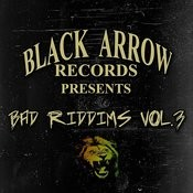 Black Arrow Presents 3 Bad Riddim Vol 3 Songs