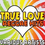 True Love: Reggae Hits Songs