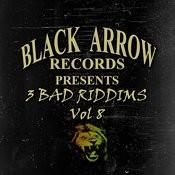Black Arrow Presents 3 Bad Riddims Vol 8 Songs