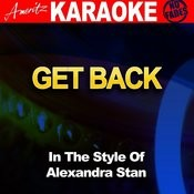 Get Back (In The Style Of Alexandra Stan) [Karaoke Version] Song