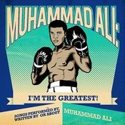 Muhammad Ali: I'm The Greatest! - Songs Performed By, Written By Or About Muhammad Ali (Remastered) Songs