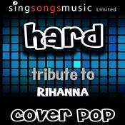 Hard (Tribute To Rihanna) Songs