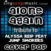 Alone Again (Tribute To Alyssa Reid Feat Jump Smokers) Songs