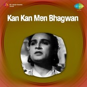 Kan Kan Men Bhagwan Songs