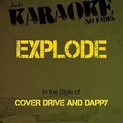 Explode (In The Style Of Cover Drive And Dappy) [Karaoke Version] Song