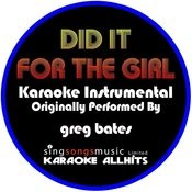 Did It For The Girl (Originally Performed By Greg Bates) [Instrumental Version] Songs