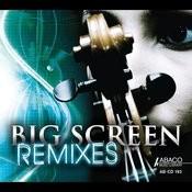 Big Screen Remixes Songs