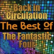Back In Circulation - The Best Of The Fantastic Four Songs