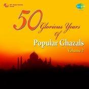 50 Glorious Years Of Popular Ghazals Vol 5 Songs