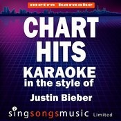 Chart Hits (In The Style Of Justin Bieber) [Karaoke Version] Songs