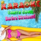 Karaoke Canta Como Barbra Streisand Songs