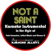 Not A Saint (In The Style Of Vato Gonzalez, Lethal Bizzle And Donae'o) [Karaoke Instrumental Version] - Single Songs