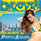 Holidays In Porto Alegre. Brazil Summer Music (Live) Songs