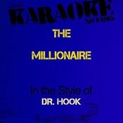 The Millionaire (In The Style Of Dr. Hook) [Karaoke Version] - Single Songs