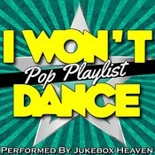 I Won't Dance: Pop Playlist Songs