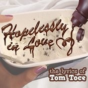 Hopelessly In Love: The Lyrics Of Tom Toce Songs