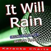 It Will Rain (Originally Performed By Bruno Mars) [Karaoke Version] Song